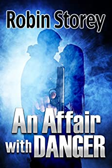 An Affair With Danger - a noir romance novella by [Storey, Robin]