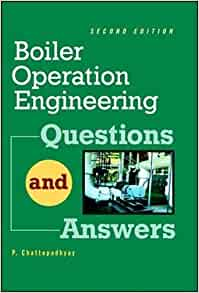 Boiler operations questions and answers 2nd edition p boiler operations questions and answers 2nd edition p chattopadhyay 9780071356756 amazon books fandeluxe Image collections