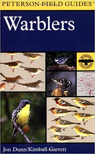A Field Guide To Warblers Of North America Peterson Guides Kimball Garrett Jon Dunn Roger Tory Larry O Rosche Sue Tackett