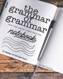 #5: The Grammar of Grammar Activity Notebook: Six weeks of writing, diagramming, games, and editing activity fun for the 4th-6th Grader