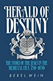 img - for Herald of Destiny Compact Size: The story of the Jews in the medieval era 750-1650 book / textbook / text book