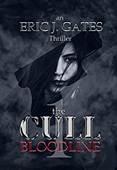 the CULL - Bloodline by [Gates, Eric J.]