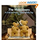 The Huggabears: A Cold and Rainy, Wind-Whirly Day (Volume 3)