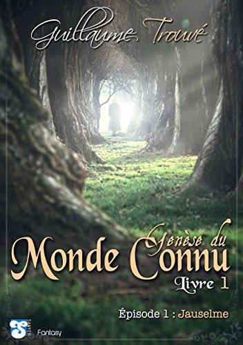 Genese Du Monde Connu Livre 1 Episode 1 Jauselme French Edition