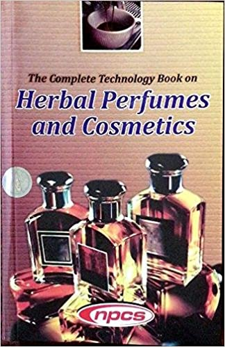 60e174fc169 The Complete Technology Book on Herbal Perfumes and Cosmetics (2nd Revised  Edition): NIIR: 9789381039069: Amazon.com: Books