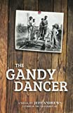 The Gandy Dancer, Jeff Andrews, 0985722614