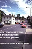 Hertfordshire Inns and Public Houses : An Historical Gazetteer, Jolliffe, Graham and Jones, Arthur, 0901354791