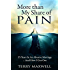 More Than My Share of Pain: 25 Years In An Abusive Marriage...And How I Got Out