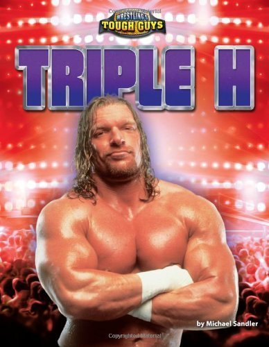 Tough Guy 2012 - Triple H (Wrestling's Tough Guys) by Sandler, Michael (2012) Library Binding