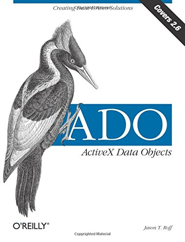 ADO: ActiveX Data Objects: Creating Data-Driven Solutions by O'Reilly Media