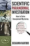 Scientific Paranormal Investigation: How to Solve Unexplained Mysteries by  Benjamin Radford in stock, buy online here