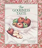 img - for For Goodness Taste book / textbook / text book