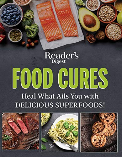 Reader's Digest Food Cures New Edition: Tasty Remedies to Treat Common Conditions (Natural Remedies For Cholesterol High Blood Pressure)