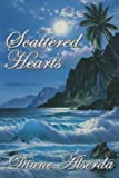 Scattered Hearts, Diane Alserda, 142593448X