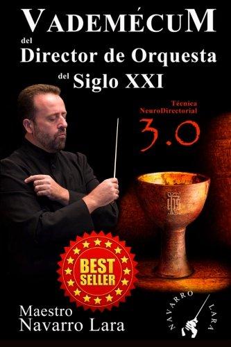 Vademécum del Director de Orquesta del Siglo XXI: Técnica NeuroDirectorial 3.0 (Spanish Edition)