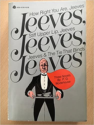 Book How Right You Are, Jeeves; Stiff Upper Lip, Jeeves; Jeeves&the Tie That Binds