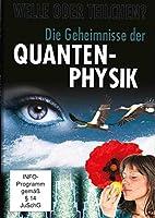 Die Geheimnisse der Quanten-Physik