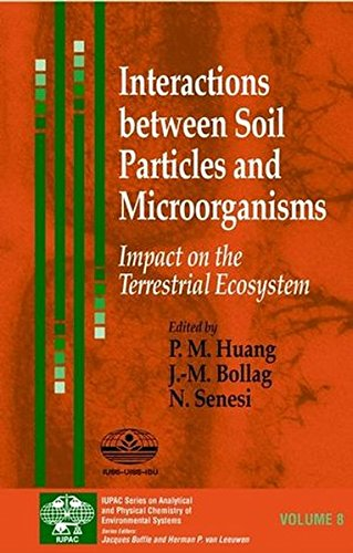 Interactions between Soil Particles and Microorganisms: Impact on the Terrestrial Ecosystem (Series on Analytical and Ph