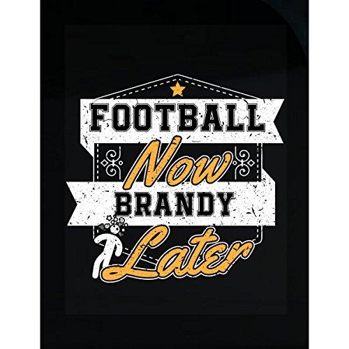 Football Now Brandy Later - Sticker - Foot Brandy