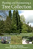 Planting and Maintaining a Tree Collection, Simon Toomer, 0881929301