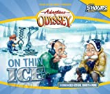 On Thin Ice (Adventures in Odyssey / Golden Audio Series, No. 7)