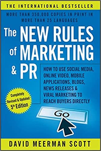 Book Title - The New Rules of Marketing and PR: How to Use Social Media, Online Video, Mobile Applications, Blogs, News Releases, and Viral Marketing to Reach Buyers Directly