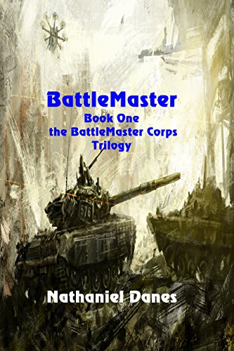 BattleMaster (The BattleMaster Corps Book 1) by [Danes, Nathaniel]