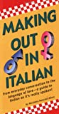 Making Out in Italian, Nicoletta Nencioli Aiken, 080483959X