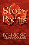 Story Poems, James Anthony Helmandollar, 1608368297