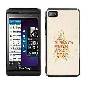 Qstar Arte & diseño plástico duro Fundas Cover Cubre Hard Case Cover para Blackberry Z10 ( Motivational Quote Finish What Start Work)