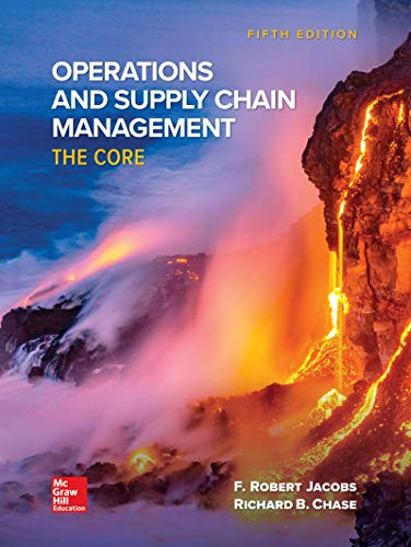 Loose Leaf for Operations and Supply Chain Management: The Core (Operations And Supply Chain Management The Core)
