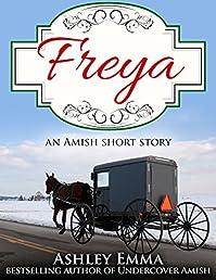 Freya: An Amish Short Story by Ashley Emma ebook deal