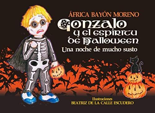 Gonzalo y el espíritu de Halloween: Una noche de mucho susto (Cuentos Halloween) (Spanish -