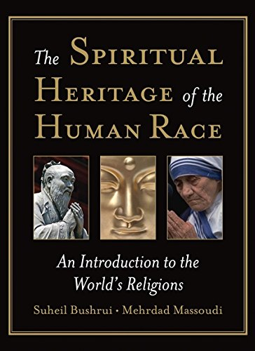 The Spiritual Heritage of the Human Race: An Introduction to the World's Religions