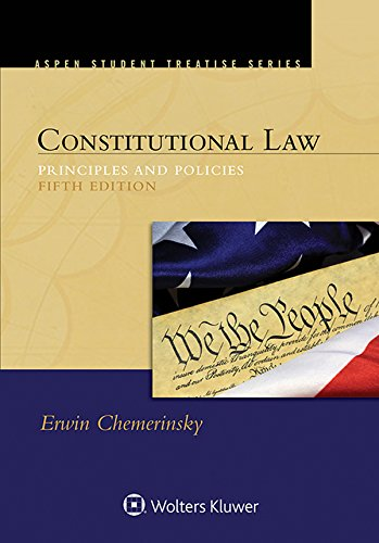 Constitutional Law: Principles and Policies (Aspen Student Treatise)