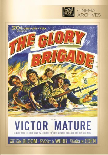Glory Brigade, The by Twentieth Century Fox Film Corporation by Robert D. Webb by Twentieth Century Fox Film Corporation