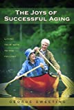 The Joys of Successful Aging, George Sweeting, 0802472907