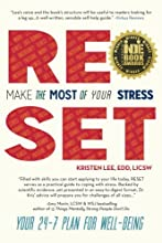 RESET: Make the Most of Your Stress: Your 24-7 Plan for Well-Being