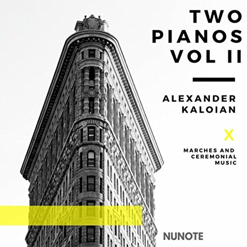 Kaloian: Two Pianos, Vol. II - Marches and Ceremonial Music
