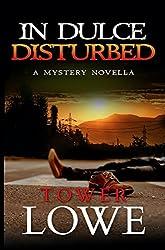 In Dulce, Disturbed: A Mystery Novella (Cinnamon/Burro New Mexico Mysteries Book 1)