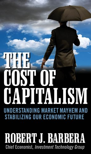 the-cost-of-capitalism-understanding-market-mayhem-and-stabilizing-our-economic-future-general-finan