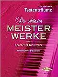 Die schönsten Meisterwerke Band 2 - Mehr als 100 bekannte Werke aus den Bereichen Klassik & Unterhaltung - Mittelschwer bis schwer für Klavier