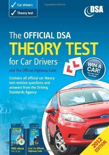 The Official DSA Theory Test for Car Drivers and the Official Highway Code 2012 by Driving Standards Agency (Great Britain) (2011)