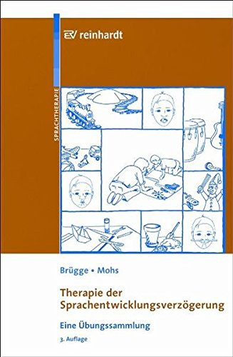 Therapie der Sprachentwicklungsverzögerung: Eine Übungssammlung