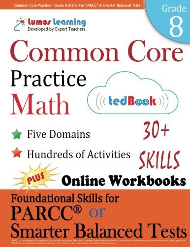 Common Core Practice - Grade 8 Math: Workbooks to Prepare for the PARCC or Smarter Balanced Test: CCSS Aligned (CCSS Standards Practice) (Volume 12)