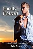 Finally Found: M/M Romance (More Than Friends Book 8)