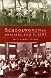 img - for Schoolwomen of the Prairies and Plains: Personal Narratives from Iowa, Kansas, and Nebraska, 1860s to 1920s by Mary Hurlbut Cordier (1997-02-02) book / textbook / text book