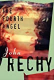 The Fourth Angel (Rechy, John)