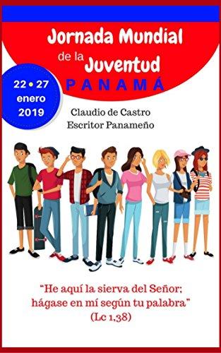Libro para la JORNADA MUNDIAL DE LA JUVENTUD: JMJ Panamá 2019 (Libros para la