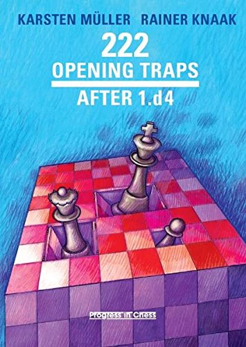Chess Traps - 222 Opening Traps After 1.d4 (Progress in Chess)